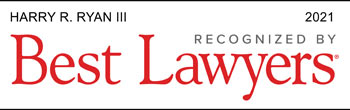 Harry R. Ryan III - Recognized by Best Lawyers, 2021 badge